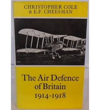The Air Defence of Britain 1914-1918