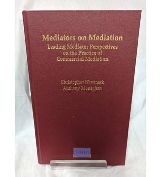 Mediators on Mediation (Law) Edited by Newmark & Monghan