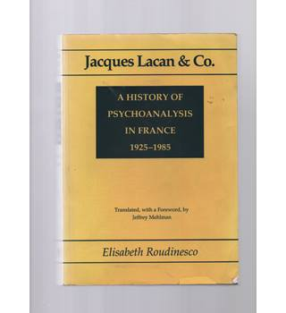 A History Of Psychoanalysis in France 1925-1985