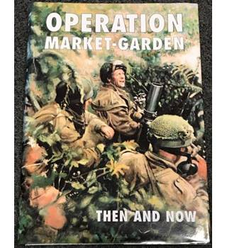 Operation Market-garden Then and Now.  Volume 2