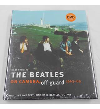 The Beatles on Camera, Off Guard 1963-1969 by Mark Hayward