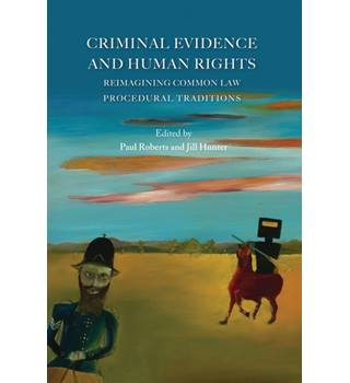 Criminal Evidence and Human Rights Reimagining Common Law Procedural Traditions