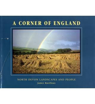 A Corner of England - North Devon Landscapes and People