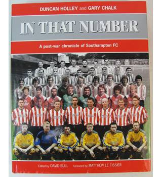 In That Number: A post-war chronicle of Southampton FC