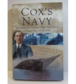 Cox's Navy: Salvaging the German High Seas Fleet at Scalpa Flow 1924-1931