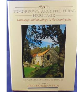 Tomorrow's Architectural Heritage: Landscape and Buildings in the Countryside