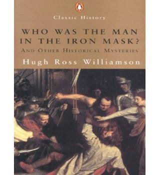 Who was the man in the iron mask? and other historical enigmas