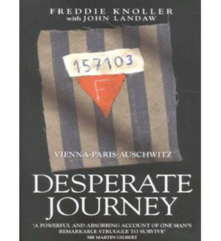 Desperate journey  : Vienna-Paris-Auschwitz