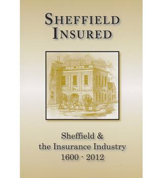 Sheffield Insured: Sheffield and the Insurance Industry 1600 - 2012
