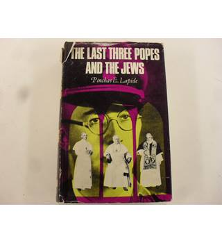 The Last Three Popes and the Jews