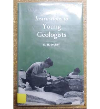 Instructions to Young Geologists - D. H. Dalby
