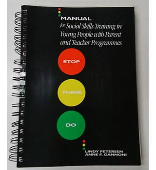 Stop Think Do: Manual for Social Skills Training in Young People with Parent and Teacher Programmes