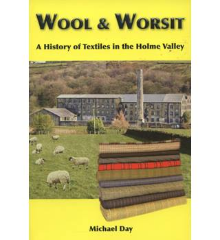 Wool & worsit -- History of textiles in the Holme Valley