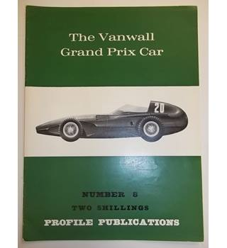 The Vanwall Grand Prix Car - Profile Publications