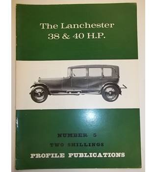 The Lanchester 38 & 40 H.P. - Profile Publications