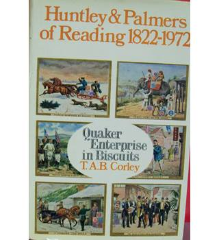 Quaker enterprise in biscuits. Huntley & Palmers of Reading
