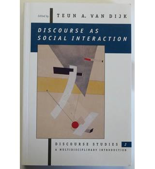 Discourse as Social Interaction. Discourse Studies : A Multidisciplinary Introduction Volume 2