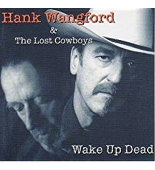 Wake Up Dead Hank Wangford