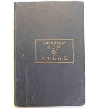 Longmans' New Five-Shilling Atlas : For Use in Schools