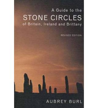 A guide to the stone circles of Britain, Ireland and Brittany