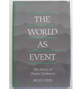 The World as Event : The Poetry of Charles Tomlinson