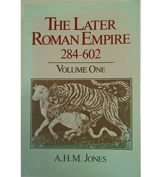 The Later Roman Empire 284-602 Volume One