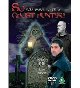 So You Want To Be A Ghost Hunter?