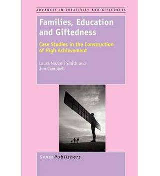 Families, Education and Giftedness: Case Studies in the Construction of High Achievement