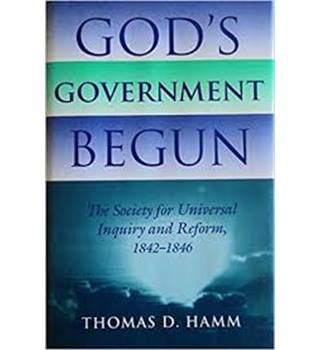 God's Government Begun: The Society for Universal Inquiry and Reform, 1842-1846 (Religion in North America)