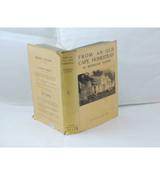 From An Old Cape Homestead by Madeline Alston publ The Bodley Head Ltd 1929 1st Edition