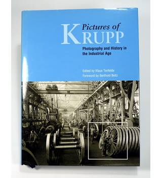 Pictures of Krupp: Photography and History in the Industrial Age (Hardcover)