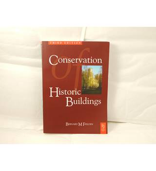 Conservation of Historic Buildings by Bernard M Feilden 3rd edition, 2003,  Architectural Press, profusely illustrated in b&w