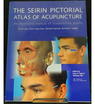 The Seirin Pictorial Atlas of Acupuncture - An illustrated manual of  acupuncture points   Oxfam GB   Oxfam's Online Shop