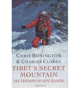 Tibet's Secret Mountain (Signed by Chris Bonington)
