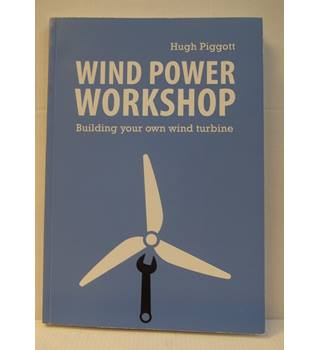 Wind Power Workshop: Building Your Own Wind Turbine