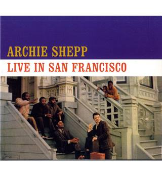 Archie Shepp ‎– Live In San Francisco