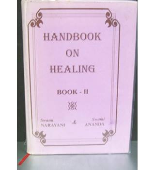 Handbook on Healing Book II