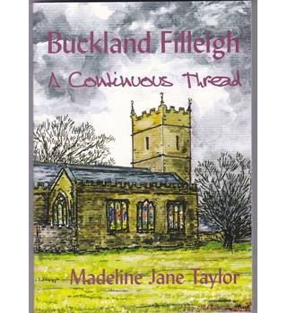 Buckland Filleigh A Continuous Thread