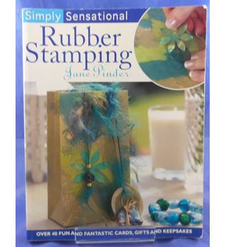 Simply Sensational: Rubber Stamping