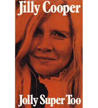 Jolly Super Too - Jilly Cooper - Signed 1st Edition