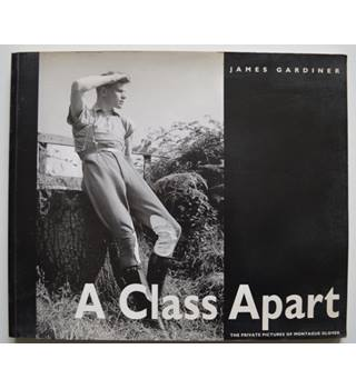 A Class Apart - The Private Pictures of Montague Glover