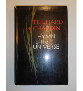 Hymn of the Universe , Teilhard deChardin