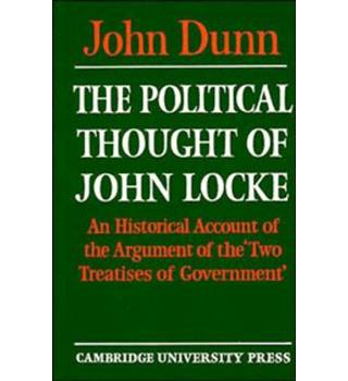 The Political Thought of John Locke , John Dunn