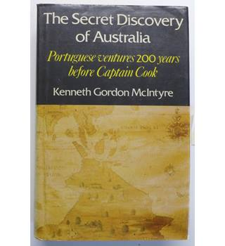 The Secret Discovery of Australia : Portuguese Ventures 200 Years Before Captain Cook