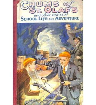Chums of St. Olaf's and other Stories of School Life and Adventure