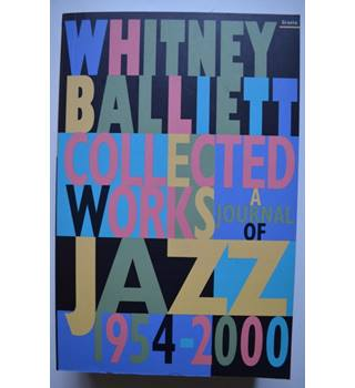 Whitney Balliett - Collected Works - A Journal of Jazz 1954-2000