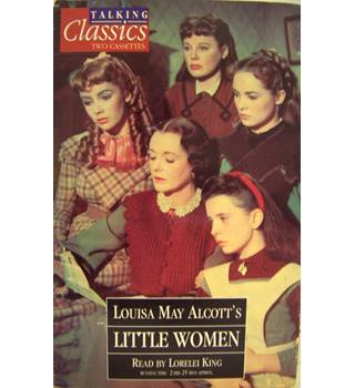 Little Women , by Louisa M A (four sisters in a Northern Federal Union family - US Civil War 2 tapes)