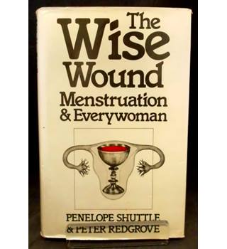 The Wise Wound - Menstruation & Everywoman