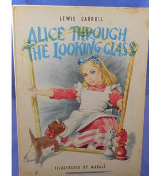 Alice Through The Looking-Glass - Illustrated By Maraja