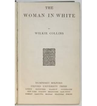 The Woman in White [1921. World's Classics Edition]